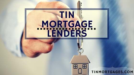 TIN Mortgages Lenders